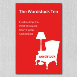 The Wordstock Ten: Finalists from the 2009 Wordstock Short Fiction Competition